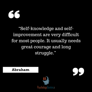 """""""Self-knowledge and self-improvement are very difficult for most people. It usually needs great courage and long struggle."""" -Abraham Maslow psychology quotes"""