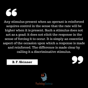 Any stimulus present when an operant is reinforced acquires control in the sense that the rate will be higher when it is present. #bf skinner quotes psychology quotes